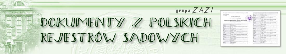 DOKUMENTY Z POLSKICH REJESTRÓW SĄDOWYCH